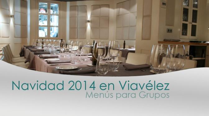 Menús Navidad 2014 en Restaurante Viavélez Madrid